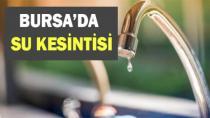 Yıldırım ve Mudanya'da Su Kesintisi
